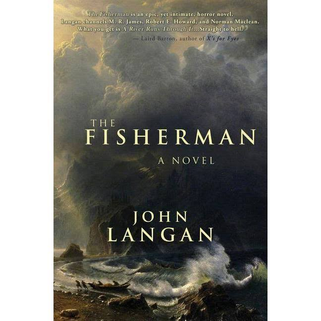 The Fisherman - John Langan