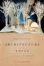 Architecture of the Novel: A Writer's Handbook | IndieBound
