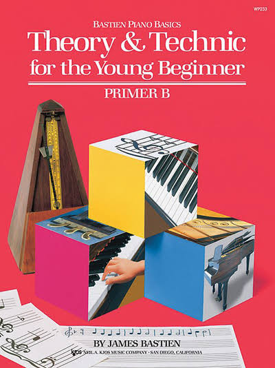Theory & Technic for the Young Beginner Primer B - James Bastien