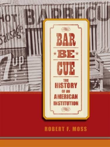 Barbecue: The History of an American Institution [Book]