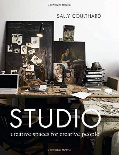 Studio: Creative Working Spaces in the Home - Sally Coulthard