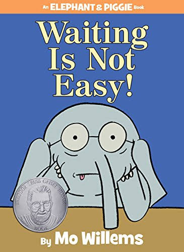An Elephant and Piggie Book: Waiting Is Not Easy! - Mo Willems