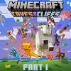 Minecraft Update 1.17 Caves and Cliffs Patch Notes