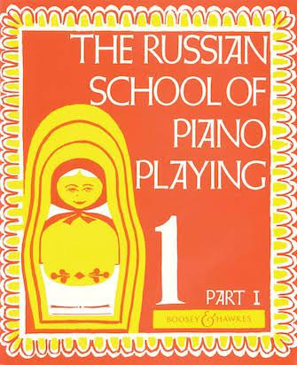 The Russian School of Piano Playing: Book 1 Part I
