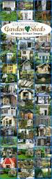 Storage Sheds Jacksonville Fl by 822 Best Garden House Garden Shed Greenhouse And Some Planting