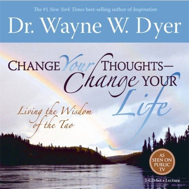 Change Your Thoughts Meditation CD: Do the Tao Now! - Wayne W. Dyer