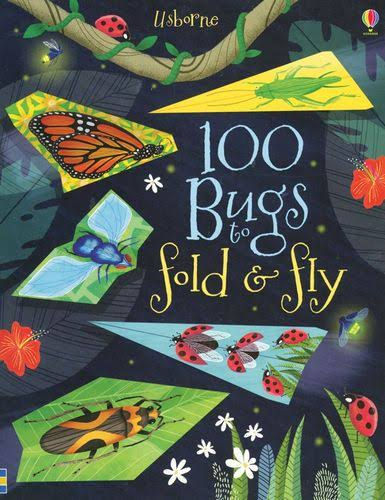 100 Bugs to Fold and Fly [Book]