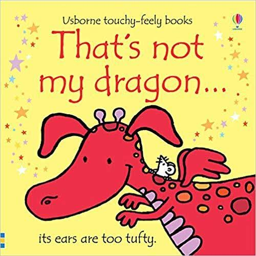 That's Not My Dragon...: Its Ears are Too Tufty [Book]