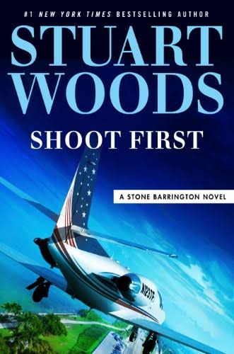 Shoot First (A Stone Barrington Novel) - Stuart Woods