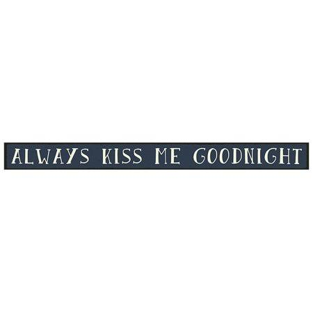 My Word Always Kiss Me Goodnight Wood Sign, 1.5 x 16""
