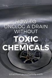 Natural Remedy For Clogged Bathroom Drain by How To Unclog A Drain Without Chemicals Small Footprint Family