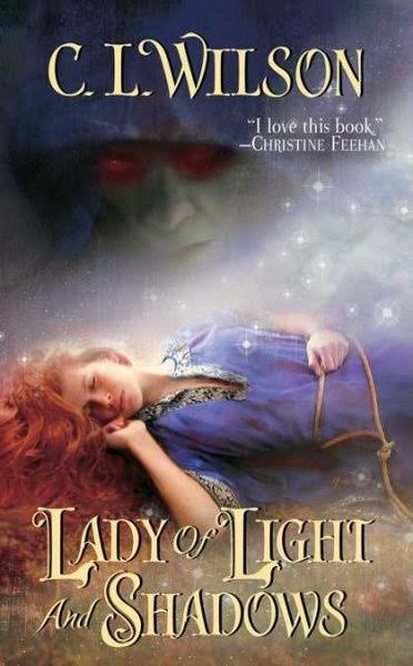 Lady of Light and Shadows - C. L. Wilson
