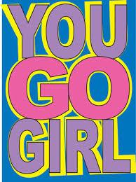 https://t1.gstatic.com/images?q=tbn:EkGVfvIvAjF2IM:https://i638.photobucket.com/albums/uu103/steven_abdul21/You-Go-Girl.jpg&t=1